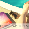 books to read this summer, summer reading, beach reads, books to read on the beach, best books of 2014, Catching Air by Sarah Pekkanen, The One & Only by Emily Giffin, The Vacationers by Emma Straub, The Desire Map by Danielle LaPorte, books to read, must-read books