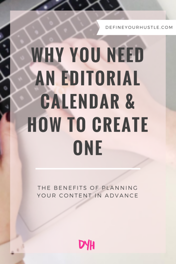 Why You Need an Editorial Calendar & How to Create One
