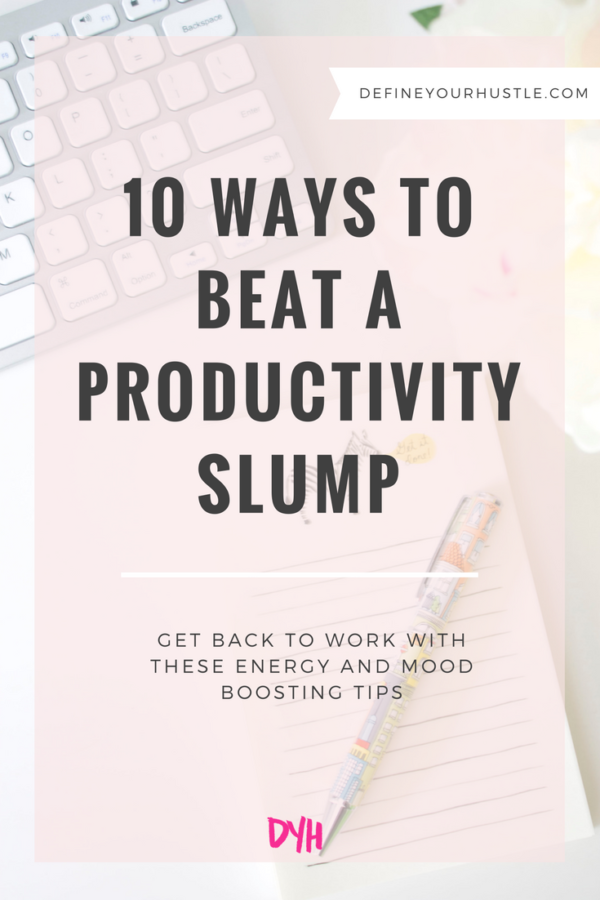 10 Ways to Beat a Productivity Slump