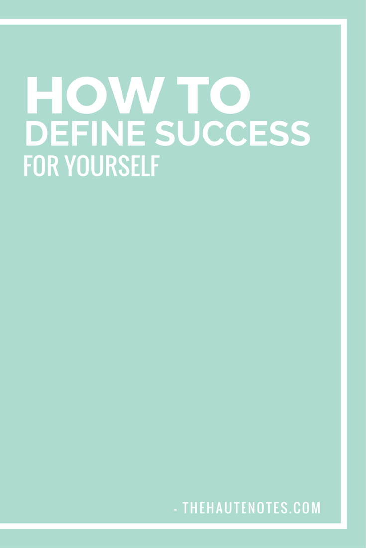 success my own definition What is your definition of success to find your own definition of success you need to dig deep within yourself and question your values in life.