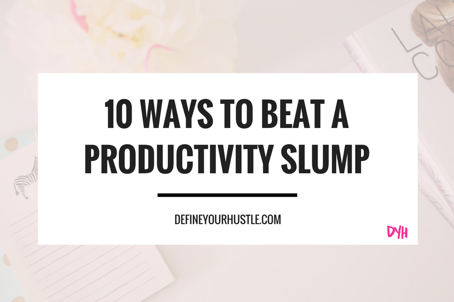 productivity slump, how to beat a productivity slump, how to be productive