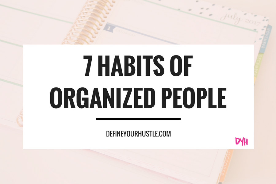 habits of organized people, how to be organized, life organization tips
