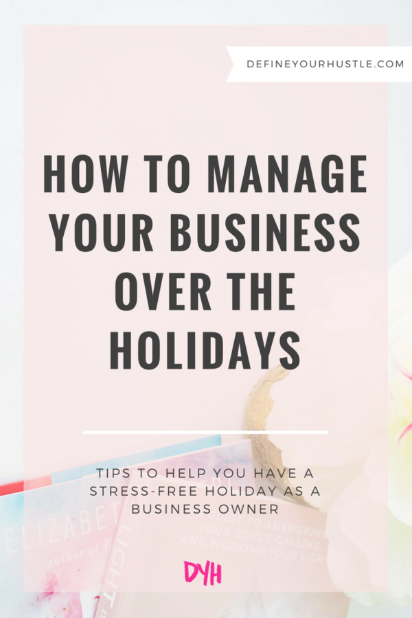 manage your business over the holidays