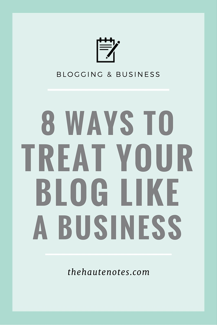 treat your blog like a business, how to treat your blog like a business, ways to treat your blog like a business, blog to business, how to turn your blog into a business
