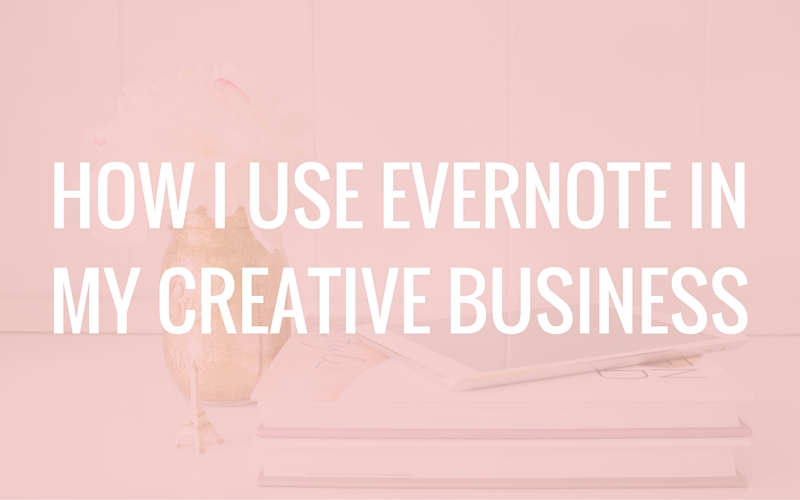 How I Use Evernote in My Creative Business