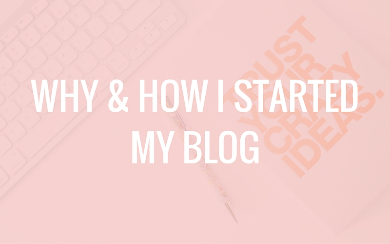 Why & How I Started My Blog