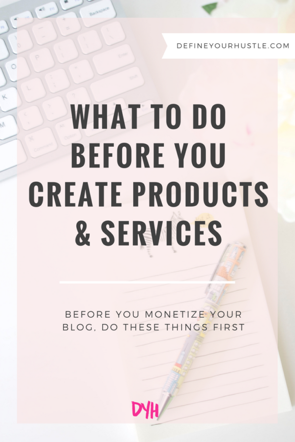 What to Do Before You Create Products and Services