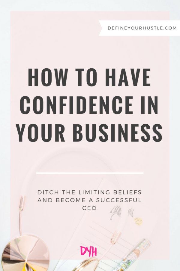 How to Have Confidence in Your Business