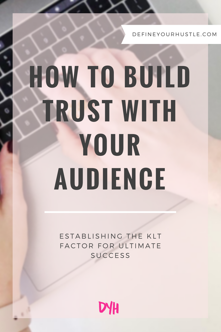 build trust with your audience, KLT Factor