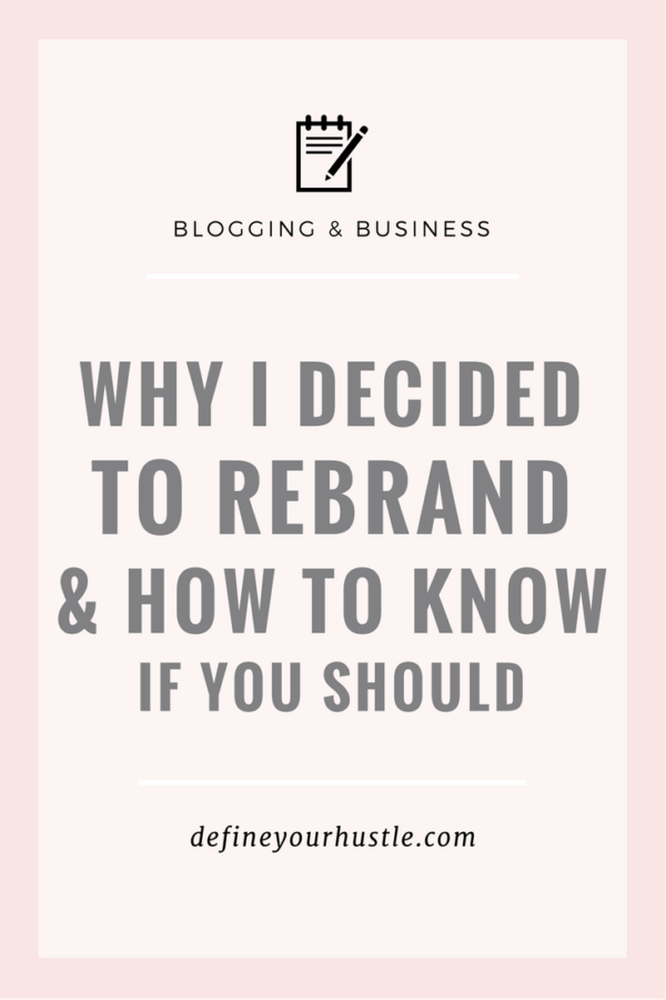 Why I Decided to Rebrand & How to Know When You Should