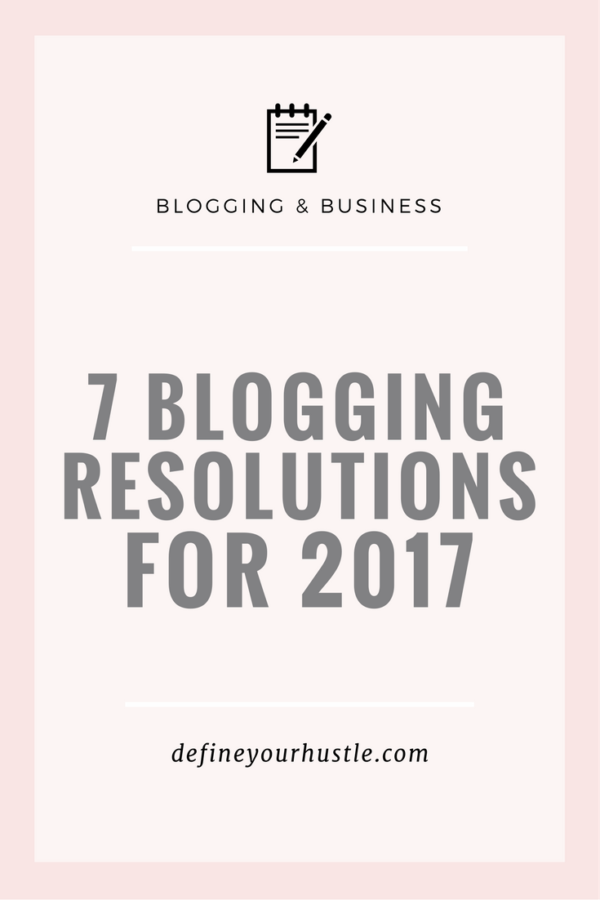 7 Blogging Resolutions for 2017