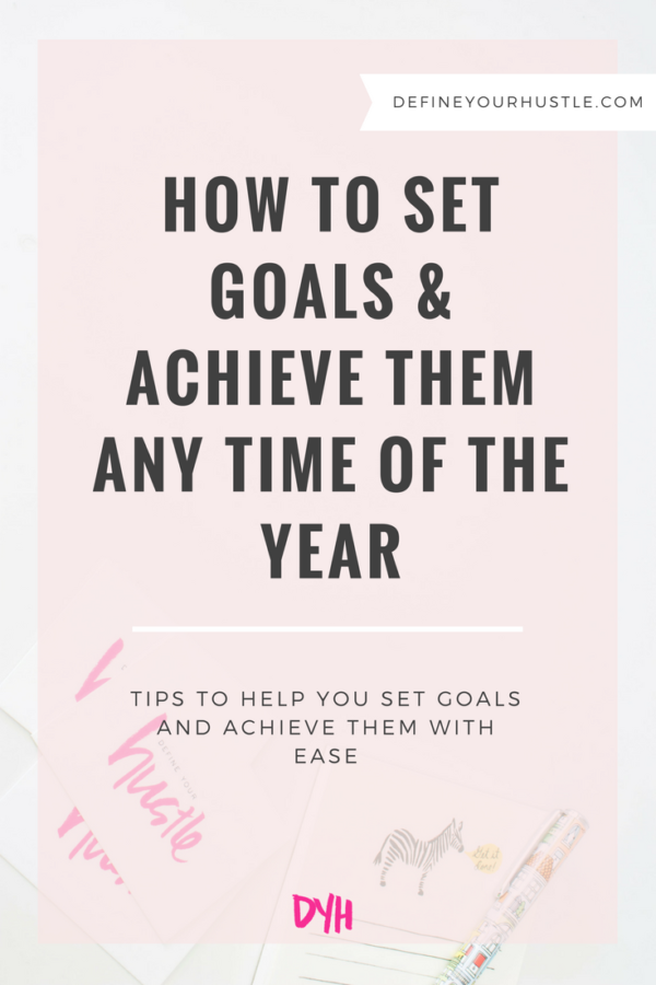 How to Set Goals & Achieve Them