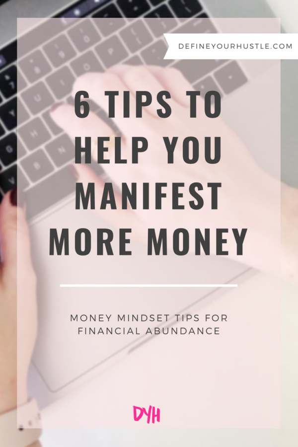 6 Tips to Help You Manifest More Money