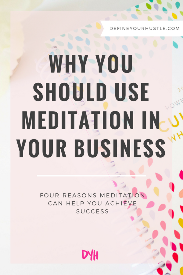 Why You Should Use Meditation in Your Business