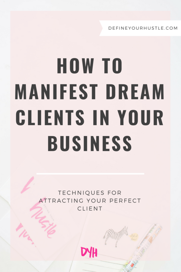 How to Manifest Dream Clients in Your Business