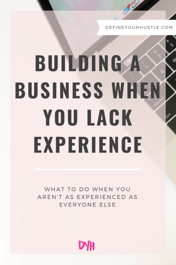 building a business when you lack experience
