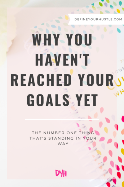 why you haven't reached your goals